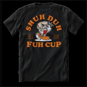 "KingsLoot ""Fuh Cup"" Premium T-Shirt"